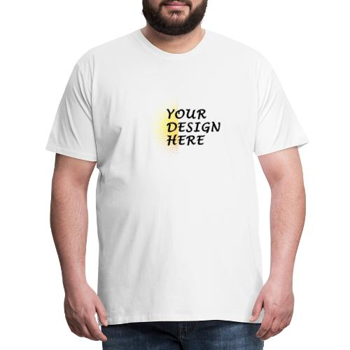 Your design - Men's Premium T-Shirt