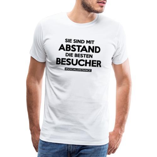 Sie sind mit ABSTAND die besten BESUCHER - Männer Premium T-Shirt