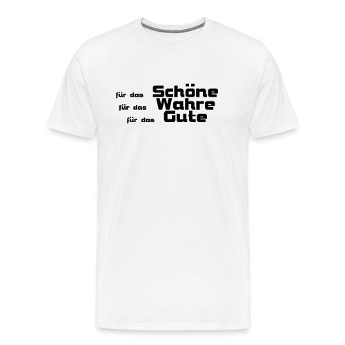 Schöne, Gute, Wahre - Männer Premium T-Shirt