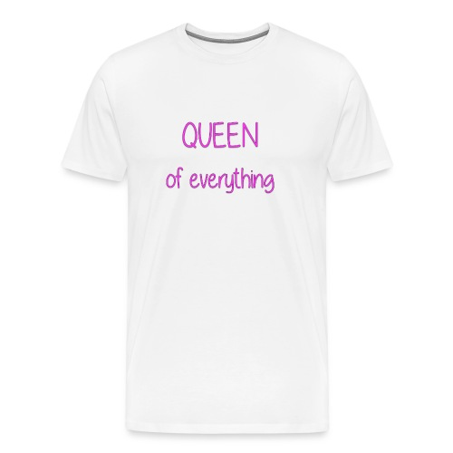 Queen of everything - Herre premium T-shirt