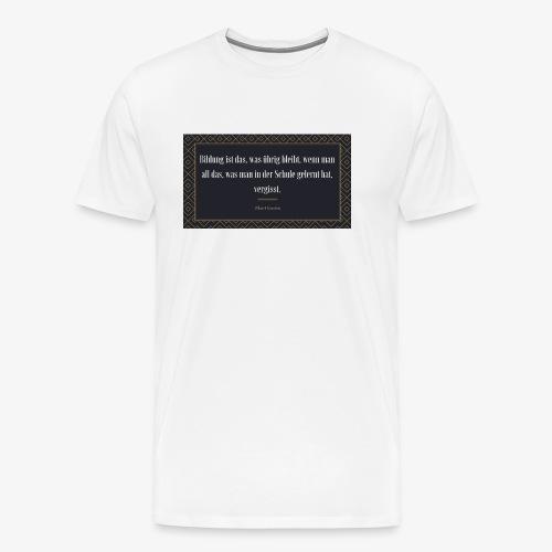 Zitat Albert Einstein - Männer Premium T-Shirt