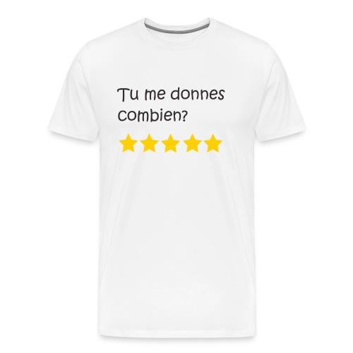 Tu me donnes combien - T-shirt Premium Homme