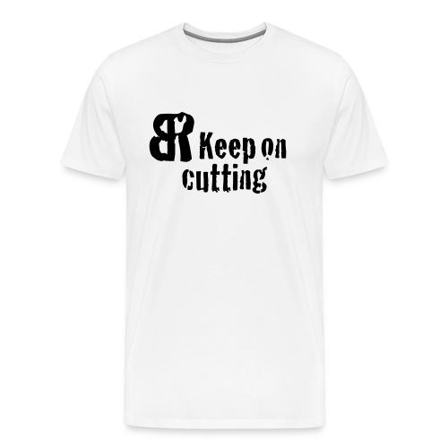 keep on cutting 1 - Männer Premium T-Shirt
