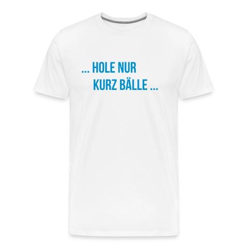 Funtennis Sprüche - kurz Bälle - Männer Premium T-Shirt