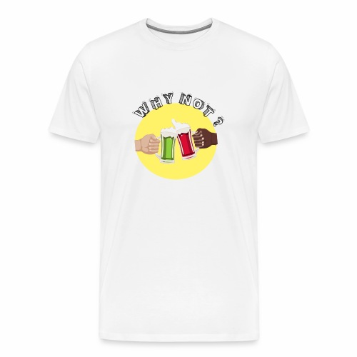 WHY NOT ? (WN) - T-shirt Premium Homme