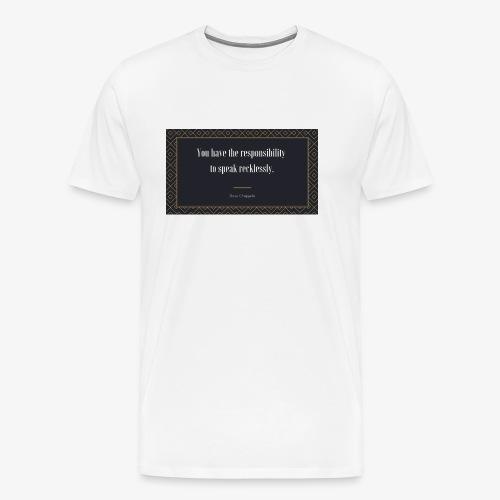 Chappelle-Zitat: You have the responsibility ... - Männer Premium T-Shirt