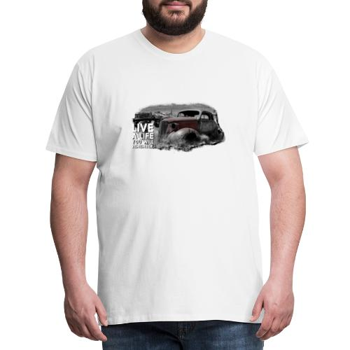 Live a life Oldtimer - Männer Premium T-Shirt