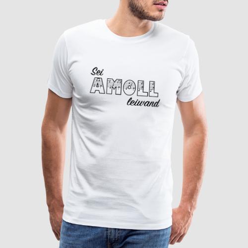 Sei AMOLL leiwand - Männer Premium T-Shirt