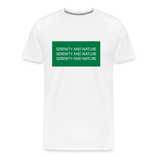 Serenity and Nature - Männer Premium T-Shirt