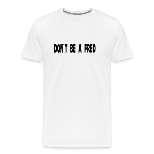 fed schrift schwarz - Männer Premium T-Shirt