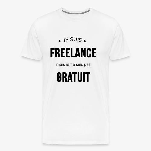 Freelance mais pas gratuit - T-shirt Premium Homme
