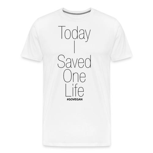 Today I Saved One Life! - Männer Premium T-Shirt