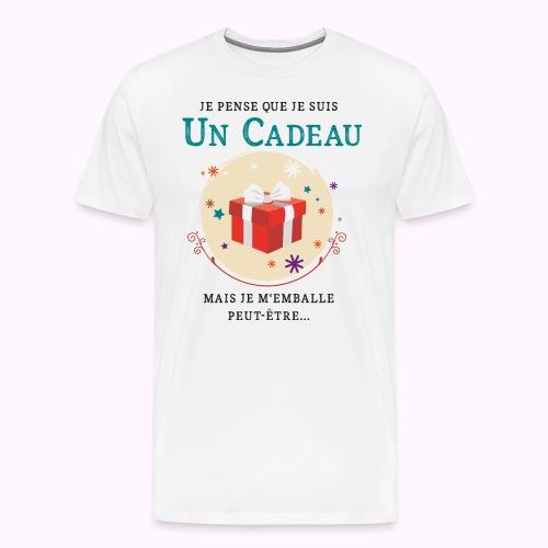 Je suis un cadeau... mais je m'emballe peut-être ! - T-shirt Premium Homme