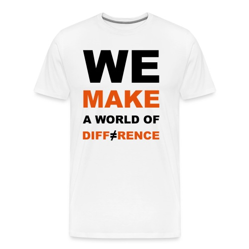 WE MAKE A WORLD OF DIFFERENCE 2 - Männer Premium T-Shirt