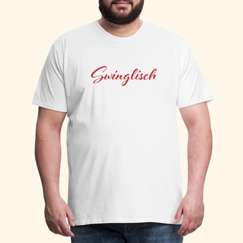 Swinglisch - Männer Premium T-Shirt