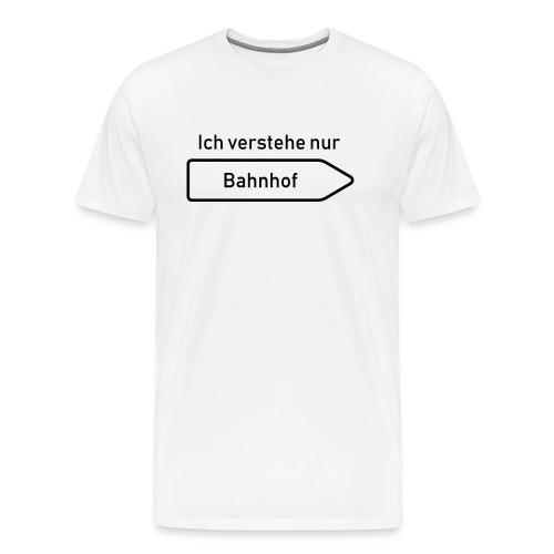 Ich verstehe nur Bahnhof - Männer Premium T-Shirt