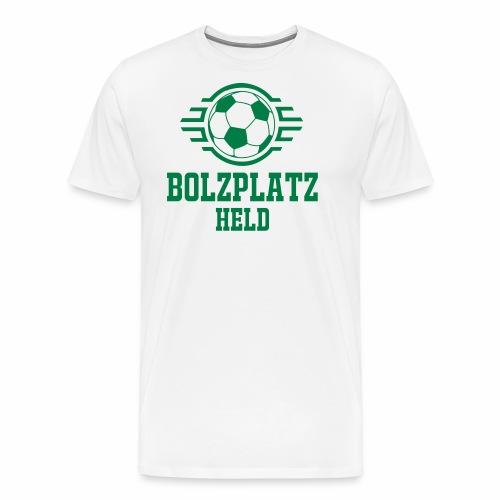 Bolzplatzheld Shirt - Männer Premium T-Shirt
