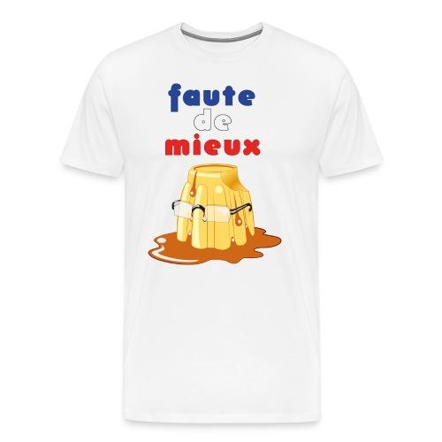 Faute de mieux : un Flamby à l'Elysée - T-shirt Premium Homme