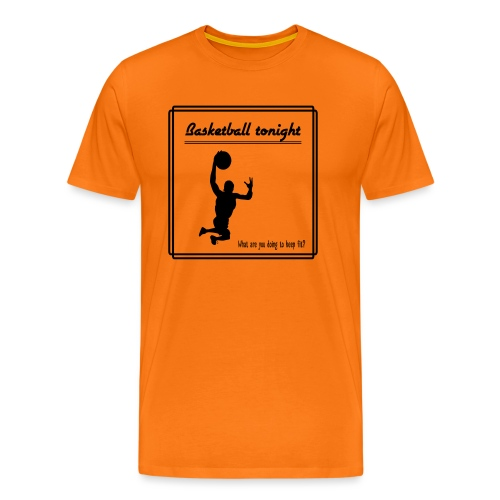 Basketball tonight - Miesten premium t-paita
