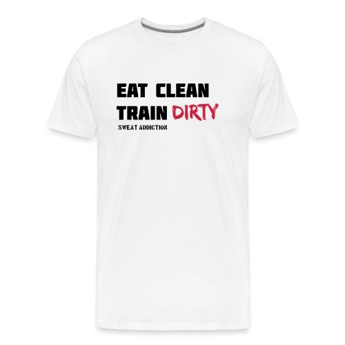Eat Clean Train Dirty - Miesten premium t-paita