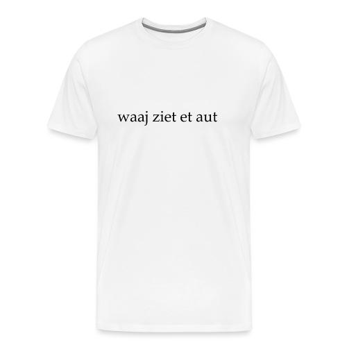 waaj ziet et aut - Mannen Premium T-shirt