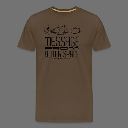 Message From Outer Space (musta) - Miesten premium t-paita