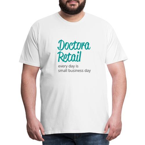Doctora Retail Every Day - Camiseta premium hombre