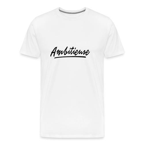 Ambitieuse (black letters) - T-shirt Premium Homme