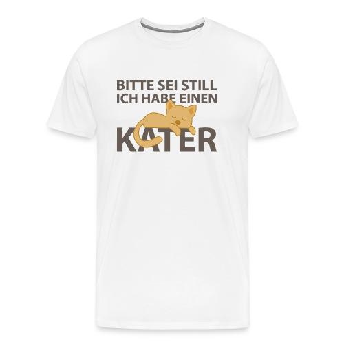 Sei Still Hab Kater Festival Ruhe Katze Hell - Männer Premium T-Shirt