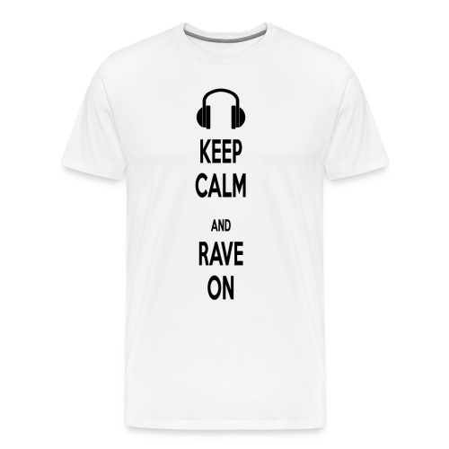 Keep calm and rave on - Miesten premium t-paita