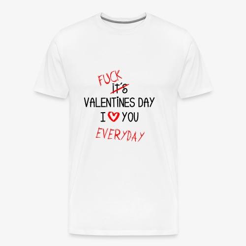 I love you everyday - Männer Premium T-Shirt