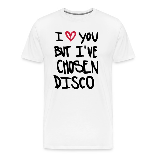 I love you but disco... - Männer Premium T-Shirt
