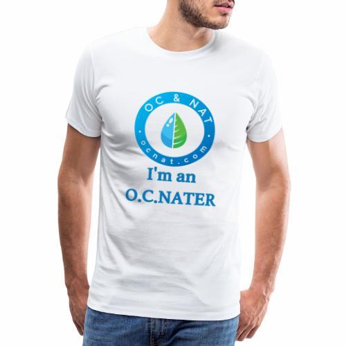 OC & NAT - I'm an O.C.NATER - Männer Premium T-Shirt