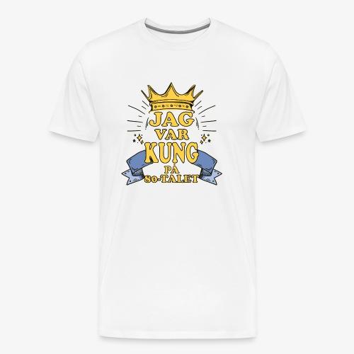 Jag var kung på 80 talet - Premium-T-shirt herr