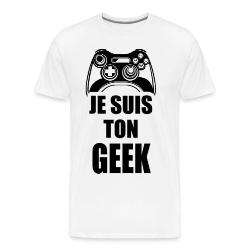 JE SUIS TON GEEK - noir - T-shirt Premium Homme