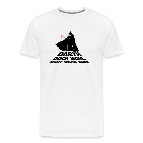 Darth doch wohl nicht wahr sein - Männer Premium T-Shirt