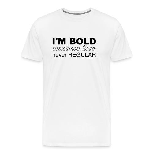 i m bold - T-shirt Premium Homme