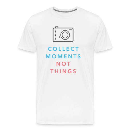 Collect Moments Not Things - Männer Premium T-Shirt