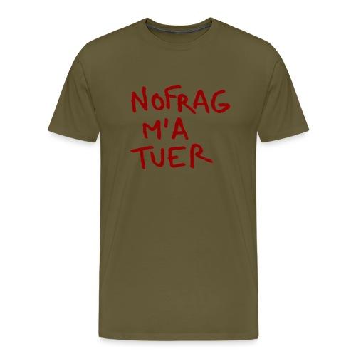 NF_ma_tuer - T-shirt Premium Homme