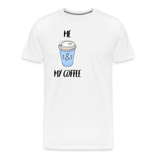 Me and my coffeee - Männer Premium T-Shirt