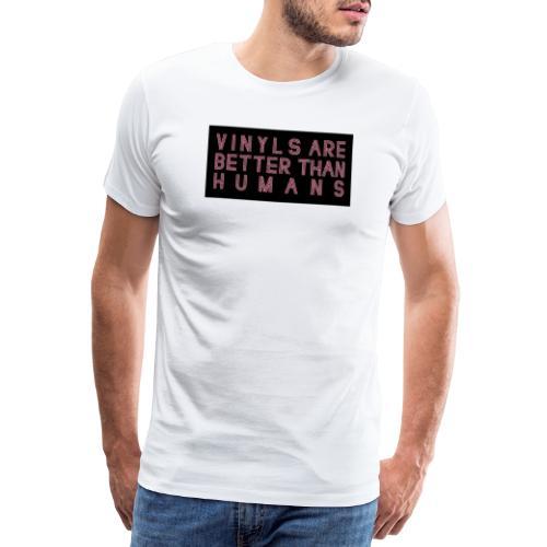 better than humans - Camiseta premium hombre