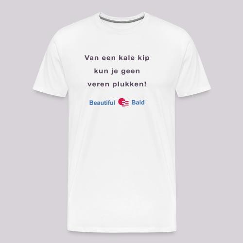 Van een kale kip b - Mannen Premium T-shirt