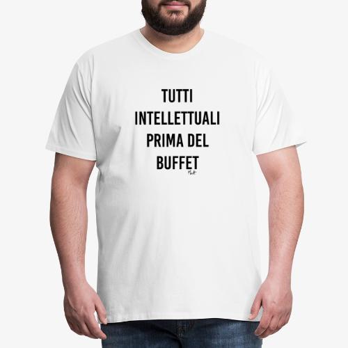 tutti intellettuali prima del buffet - Maglietta Premium da uomo