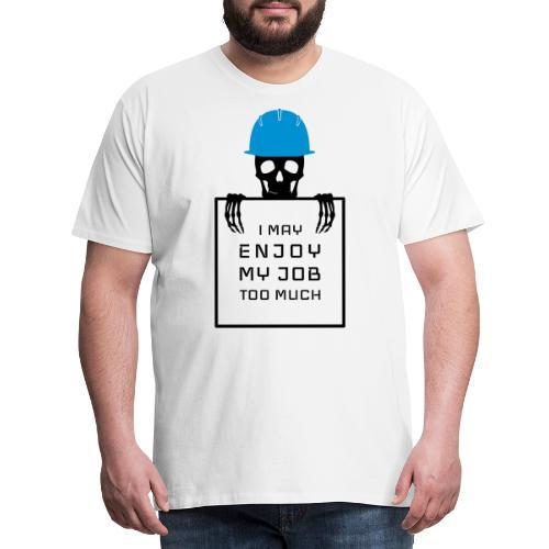 Spaß am Beruf - Männer Premium T-Shirt
