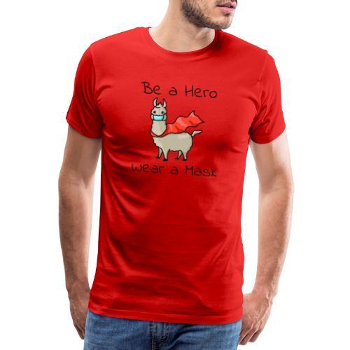 Sei ein Held, trag eine Maske! - Männer Premium T-Shirt