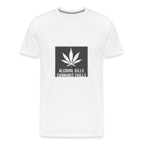 Alcohol Kills, Cannabis Chills - Men's Premium T-Shirt