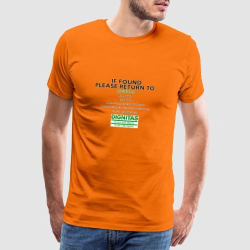 Dignitas - If found please return joke design - Men's Premium T-Shirt
