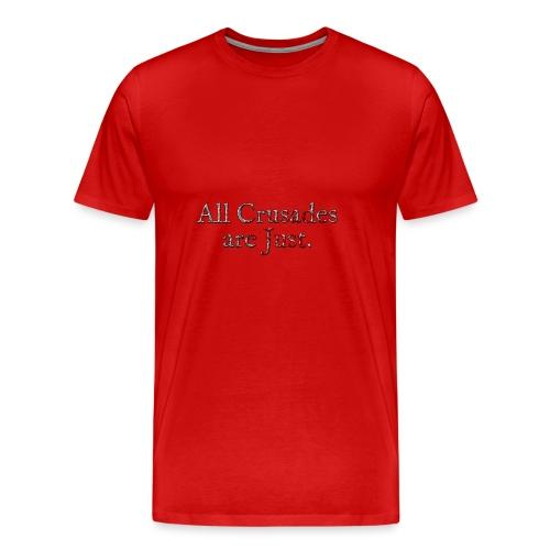All Crusades Are Just. Alt.2 - Men's Premium T-Shirt