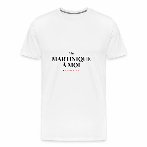 Ma Martinique à Moi - T-shirt Premium Homme
