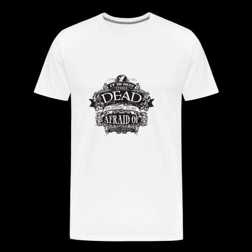 It's Not The Dead (dark) - Men's Premium T-Shirt